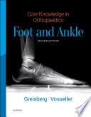 Core Knowledge In Orthopaedics: Foot And Ankle E-Book : clinical and surgical knowledge ... a clear,...