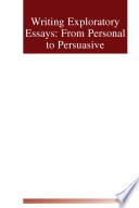 Writing Exploratgory Essays  From Personal to Peruasive