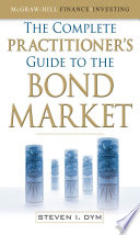 The Complete Practitioner's Guide to the Bond Market