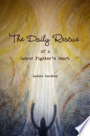 download ebook the daily rescue of a cancer fighter's heart pdf epub