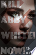 Kill Abby White  Now
