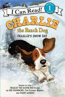 Charlie The Ranch Dog Charlie S Snow Day