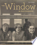 The Window In Photographs : powerful source of inspiration throughout the history of...