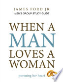 when a man loves a woman   men s group study guide