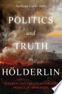 Politics And Truth In H Lderlin