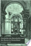 Geschichte des Barockstiles und des Rococo in Deutschland