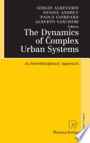 The Dynamics of Complex Urban Systems