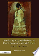 Gender  Space  and the Gaze in Post Haussmann Visual Culture