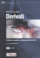 Derivati. Futures, opzioni e strategie dinamiche. Con CD-ROM