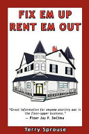 Fix  em Up  Rent  em Out  How to Start Your Own House Fix Up   Rental Business in Your Spare Time