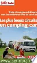 Les plus beaux circuits en camping car 2012  avec cartes et avis des lecteurs