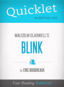 Quicklet on Blink by Malcolm Gladwell  CliffNotes like Book Summary