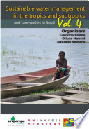 Sustainable water management in the tropics and subtropics   and case studies in Brazil  Vl  4