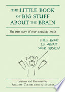The Little Book of Big Stuff About the Brain