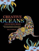Creative Oceans Colouring Book : book adventure featuring sea animals...