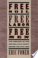 Free Soil  Free Labor  Free Men