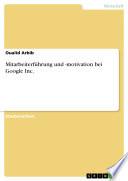 Mitarbeiterführung und -motivation bei Google Inc.