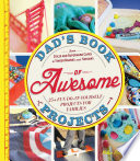 Dad S Book Of Awesome Projects book