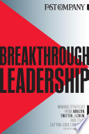 Breakthrough Leadership  Winning Strategies From Amazon  Twitter  J Crew  and Other Cutting edge Companies