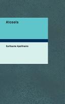 Alcools par Guillaume Apollinaire