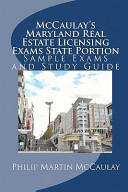 McCaulay s Maryland Real Estate Licensing Exams State Portion Sample Exams and Study Guide
