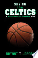 Saving the Celtics  A Be the General Manager Book