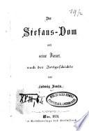 Der Stefans-Dom und seine Diener, nach der Zeitgeschichte von ---