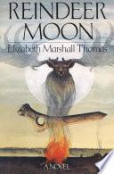 Reindeer Moon This Suspenseful Insightful Poignant Novel Of Prehistoric