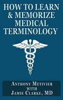 How To Learn Memorize Medical Terminology