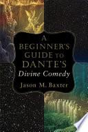 A Beginner s Guide to Dante s Divine Comedy
