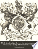 The British Herald, Or Cabinet Of Armorial Bearings Of The Nobility & Gentry Of Great Britain & Ireland : ...
