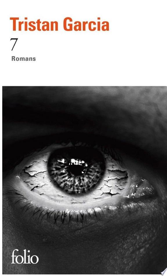 7 : romans / Tristan Garcia.- [Paris] : Gallimard , DL 2017