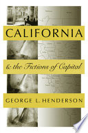Ebook California and the Fictions of Capital Epub George L. Henderson Apps Read Mobile