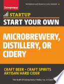 Start Your Own Microbrewery  Distillery  Or Cidery  Your Step By Step Guide to Success