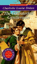 The Counterfeit Gentleman : over heels in love with digory rendell,...