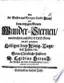 Von der Weisen aus Morgen-Lande Alten, und dem ietzigen Neuen Wunder-Sternen unterrichtete, auss (Matt. ii. 1-12) ... am also-genanten Heiligen drey König-Tage, dess Jahrs 1681 seine Christliche Zuhörer D. E. S.