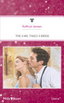 The Earl Takes A Bride : believe in happily–ever–afters – even if her sister...