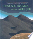 Sand  Silt  and Mud and the Rock Cycle