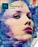 Adobe Photoshop Cc Classroom In A Book 2015 Release