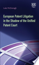 European Patent Litigation in the Shadow of the Unified Patent Court