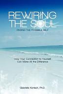 Rewiring the Soul