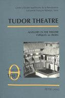 Tudor Theatre: Allegory in the theatre