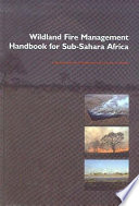 Wildland Fire Management Handbook for Sub Sahara Africa
