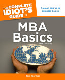 The Complete Idiot s Guide to MBA Basics  3rd Edition