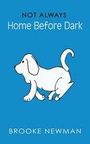 Not Always Home Before Dark Book PDF