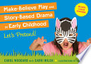 Make-believe Play and Story-based Drama in Early Childhood Let's Pretend!