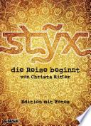Styx   Die Reise beginnt