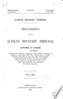 Proceedings of the Alaskan Boundary Tribunal  pt  1  Case presented on the part of the government of His Britannic Majesty to the Tribunal  pt  2  Appendix to the case of His Majesty s government