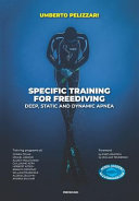 Specific Training For Freediving Deep Static And Dynamic Apnea