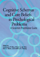 Cognitive Schemas and Core Beliefs in Psychological Problems